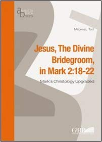 Tait - Jesus, the Divine Bridegroom, in Mark 2,18-22